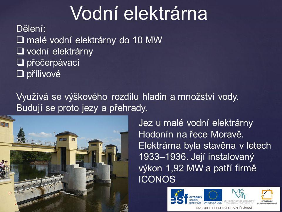 Vodní elektrárna A - hladina přehradní nádrže B - Budova elektrárny C - turbína, kolem ní rozváděcí kolo a pod ní odtokový kanál D - generátor na společné ose s turbínou E - česle a uzávěr F - přívodní kanál G - transformátor, napojující elektrárnu do rozvodné sítě H - odtok