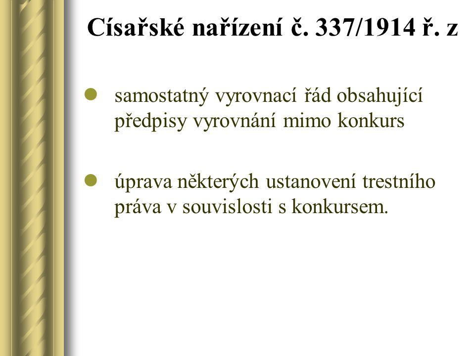 Císařské nařízení č. 337/1914 ř. z samostatný vyrovnací řád obsahující předpisy vyrovnání mimo konkurs úprava některých ustanovení trestního práva v s