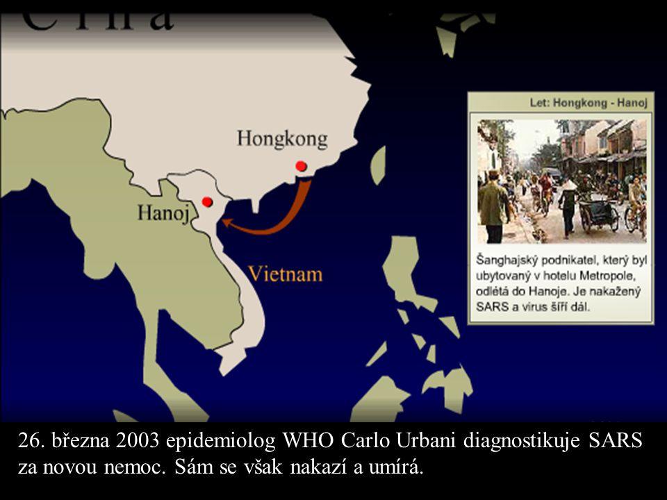 26. března 2003 epidemiolog WHO Carlo Urbani diagnostikuje SARS za novou nemoc. Sám se však nakazí a umírá.
