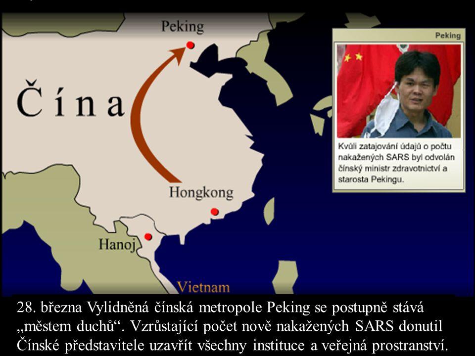 """28. března Vylidněná čínská metropole Peking se postupně stává """"městem duchů"""". Vzrůstající počet nově nakažených SARS donutil Čínské představitele uza"""