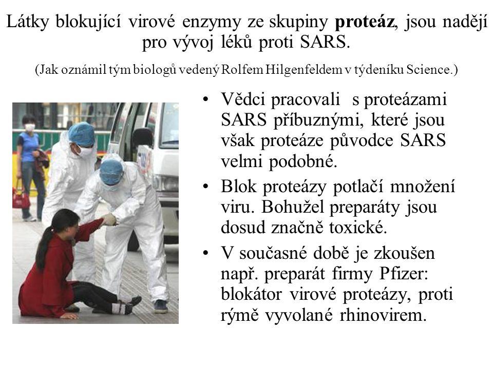 Vědci pracovali s proteázami SARS příbuznými, které jsou však proteáze původce SARS velmi podobné. Blok proteázy potlačí množení viru. Bohužel prepará