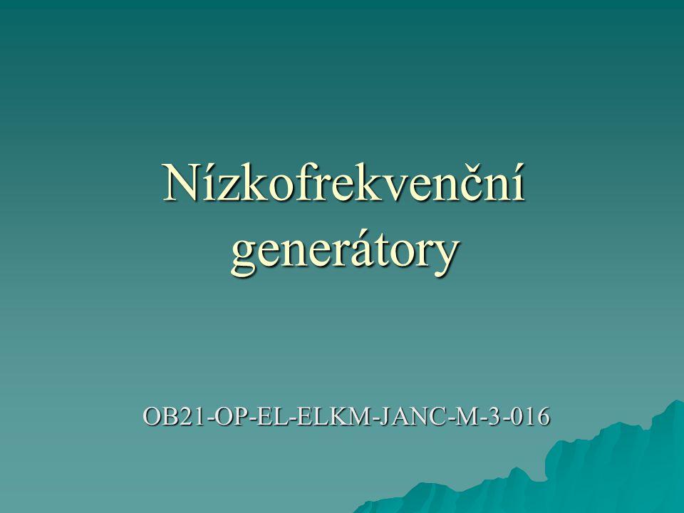 Nízkofrekvenční generátory (tónové)  Jsou určeny převážně pro zkoušení zařízení zvukové techniky.