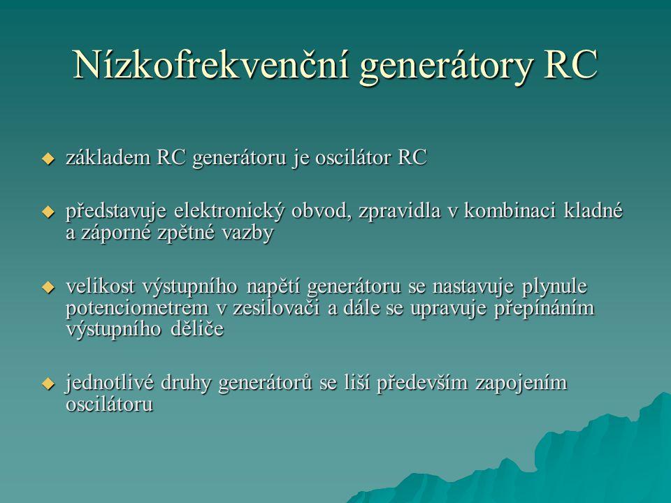 Nízkofrekvenční generátory RC  pro kmitočty od 10Hz do 10Mhz jsou vhodné oscilátory s jedním RC členem  tímto členem bývá Wienův člen, Wienův most nebo člen typu paralelní T