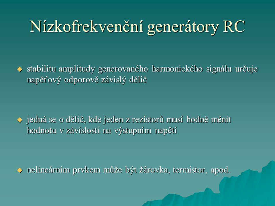 Nízkofrekvenční generátory RC  příklady děličů pro zapojení do záporné zpětné vazby : RC generátor s Wienovým členem