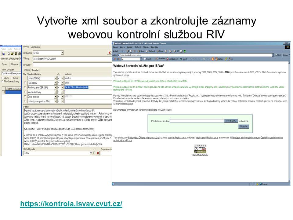 Vytvořte xml soubor a zkontrolujte záznamy webovou kontrolní službou RIV https://kontrola.isvav.cvut.cz/