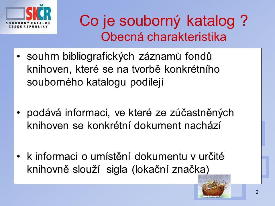 3 Souborný katalog jako nástroj..služby Kdo má hledaný dokument .