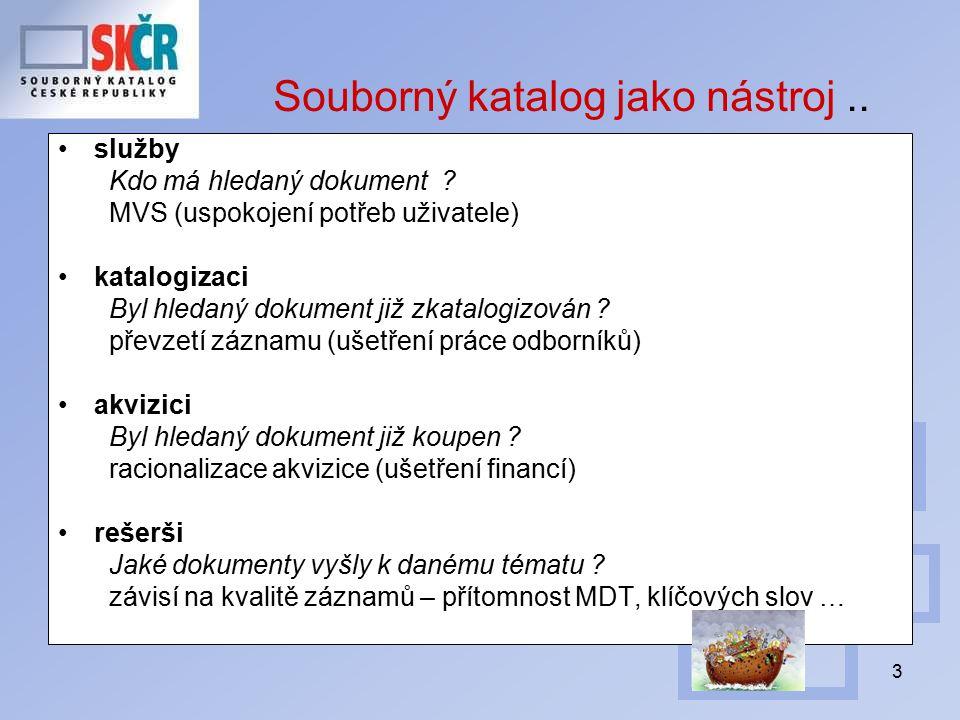 4 Souborné katalogy v ČR