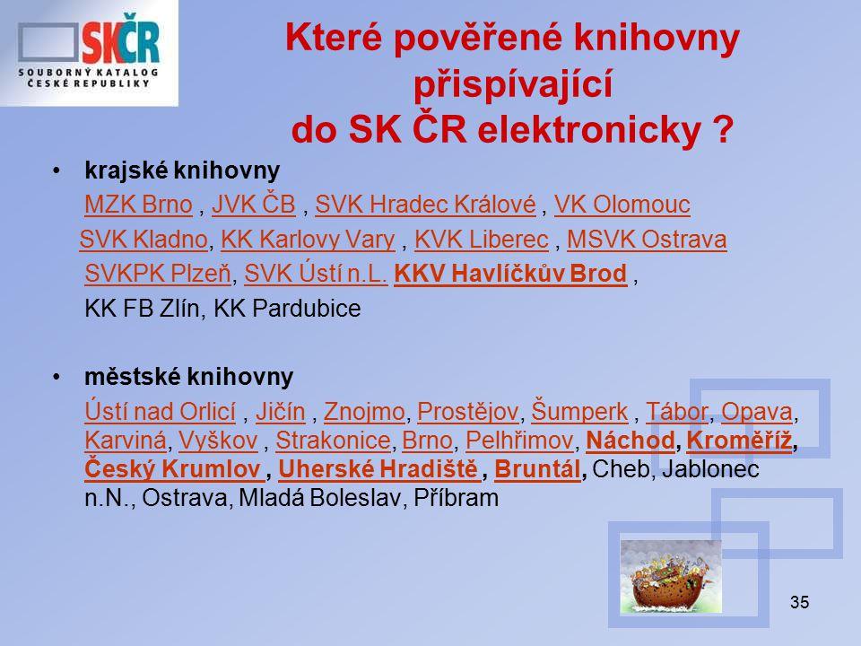 35 Které pověřené knihovny přispívající do SK ČR elektronicky .