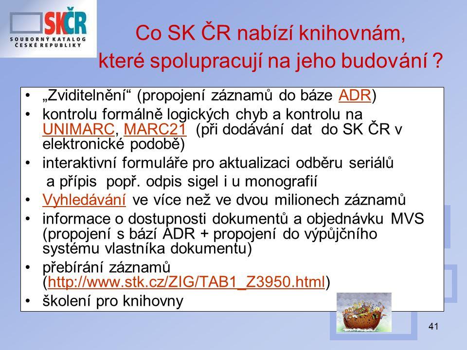 41 Co SK ČR nabízí knihovnám, které spolupracují na jeho budování .