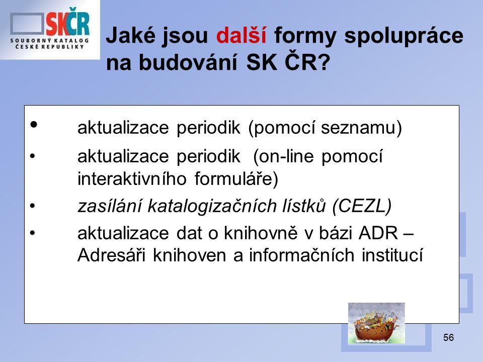 56 Jaké jsou další formy spolupráce na budování SK ČR.