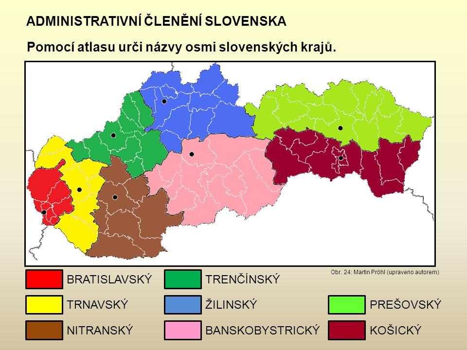 ADMINISTRATIVNÍ ČLENĚNÍ SLOVENSKA Pomocí atlasu urči názvy osmi slovenských krajů. BRATISLAVSKÝTRENČÍNSKÝ ŽILINSKÝ BANSKOBYSTRICKÝ PREŠOVSKÝ KOŠICKÝ T