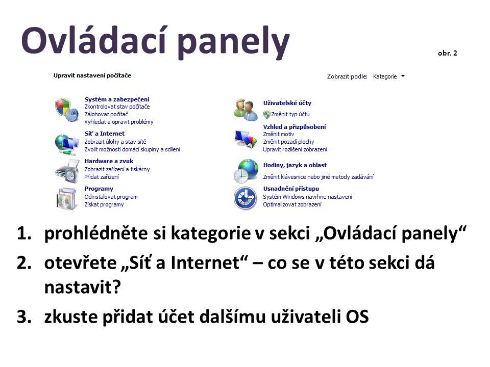 """Ovládací panely 1.prohlédněte si kategorie v sekci """"Ovládací panely 2.otevřete """"Síť a Internet – co se v této sekci dá nastavit."""