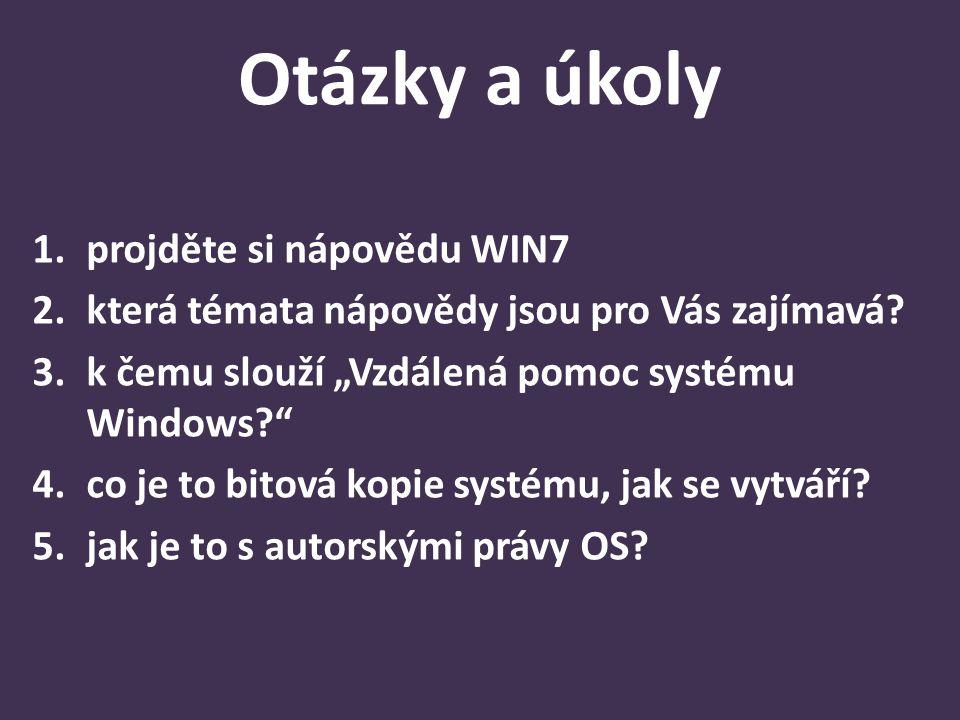 Otázky a úkoly 1.projděte si nápovědu WIN7 2.která témata nápovědy jsou pro Vás zajímavá.