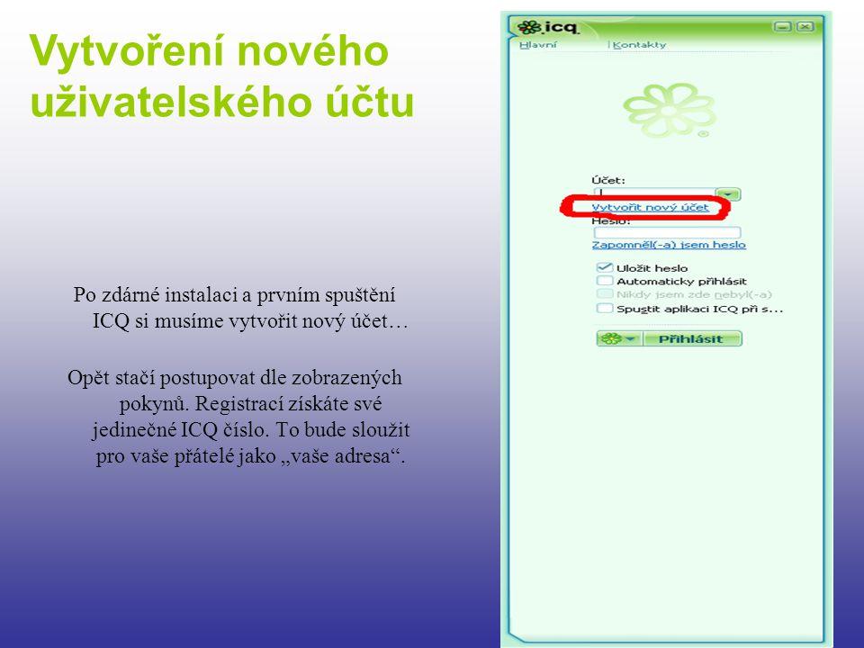 Po zdárné instalaci a prvním spuštění ICQ si musíme vytvořit nový účet… Opět stačí postupovat dle zobrazených pokynů. Registrací získáte své jedinečné