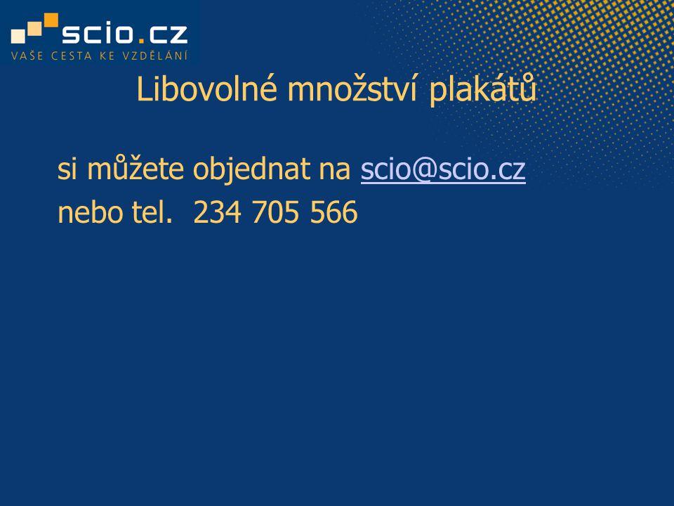 Libovolné množství plakátů si můžete objednat na scio@scio.czscio@scio.cz nebo tel. 234 705 566