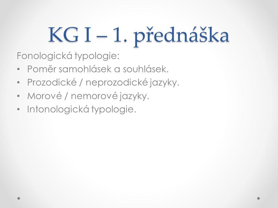 KG I – 1. přednáška Fonologická typologie: Poměr samohlásek a souhlásek.