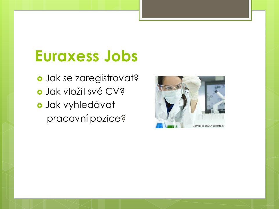 Euraxess Jobs  Jak se zaregistrovat  Jak vložit své CV  Jak vyhledávat pracovní pozice