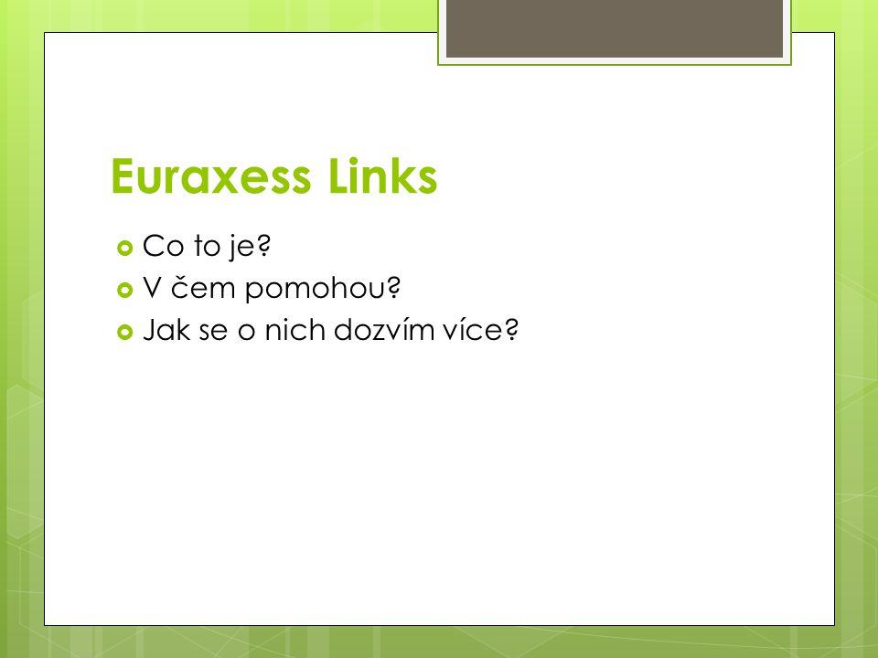 Euraxess Links  Co to je  V čem pomohou  Jak se o nich dozvím více