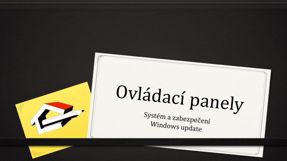 Ovládací panely Systém a zabezpečení Windows update