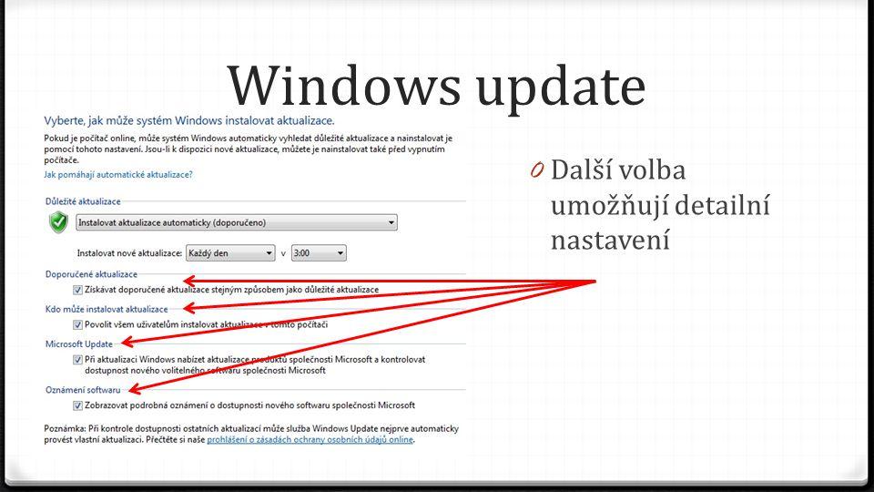 Windows update 0 Další volba umožňují detailní nastavení