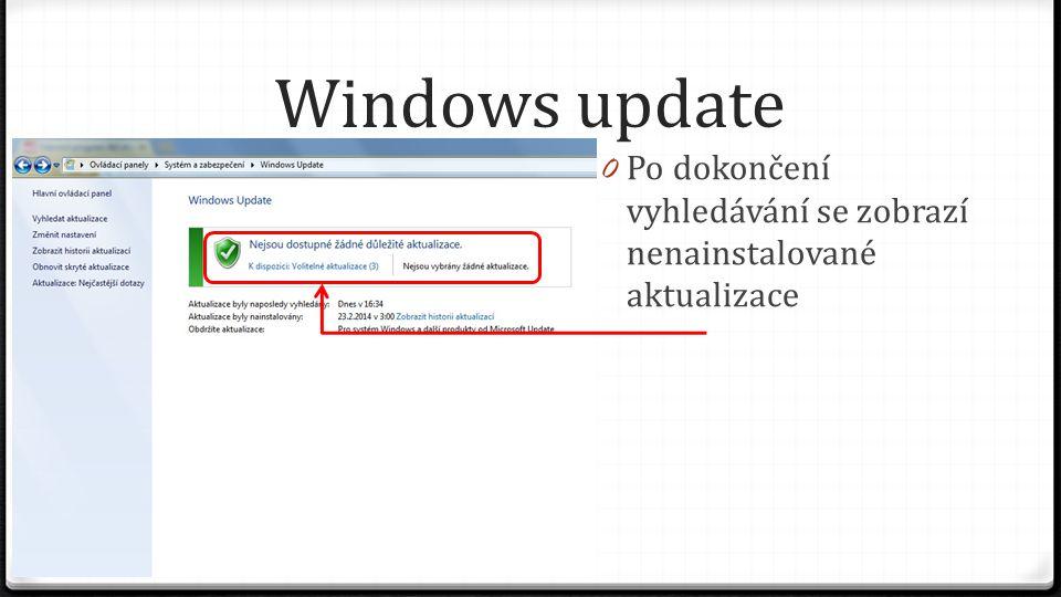 Windows update 0 Po dokončení vyhledávání se zobrazí nenainstalované aktualizace 0 Podrobnosti zobrazíme kliknutím na dostupné aktualizace