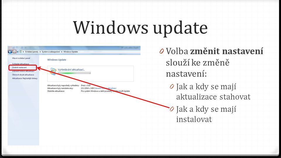 Windows update 0 První volba zobrazuje možnosti stažení aktualizací a jejich instalace