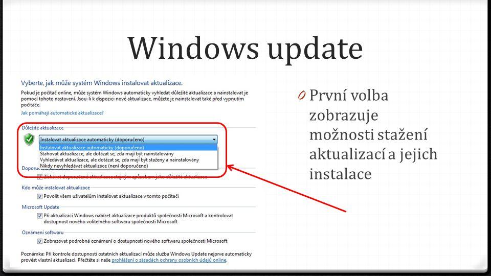 Windows update 0 Další volba umožňuje nastavit ve které dny a v kolik hodin se mají aktualizace stahovat