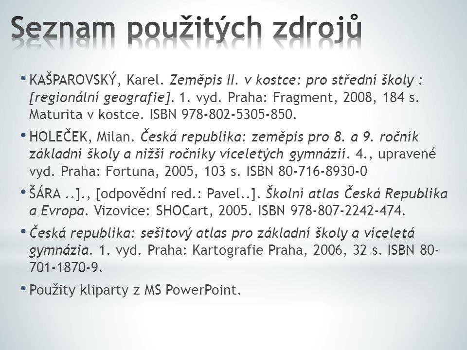 KAŠPAROVSKÝ, Karel. Zeměpis II. v kostce: pro střední školy : [regionální geografie]. 1. vyd. Praha: Fragment, 2008, 184 s. Maturita v kostce. ISBN 97