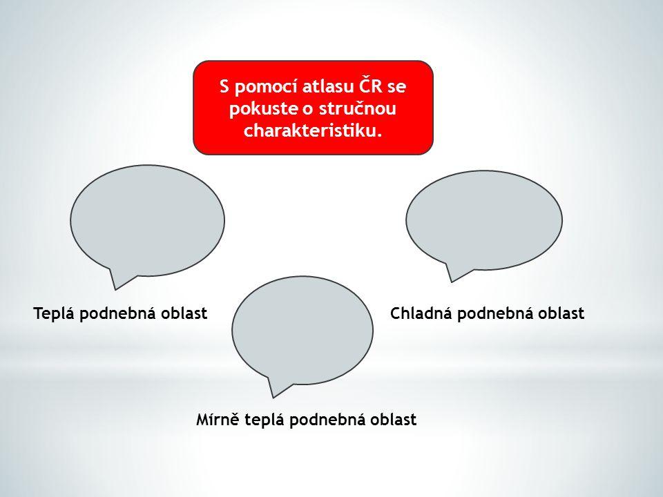 K danému místu v ČR doplňte s pomocí atlasu ČR odpovídající podnebnou oblast.