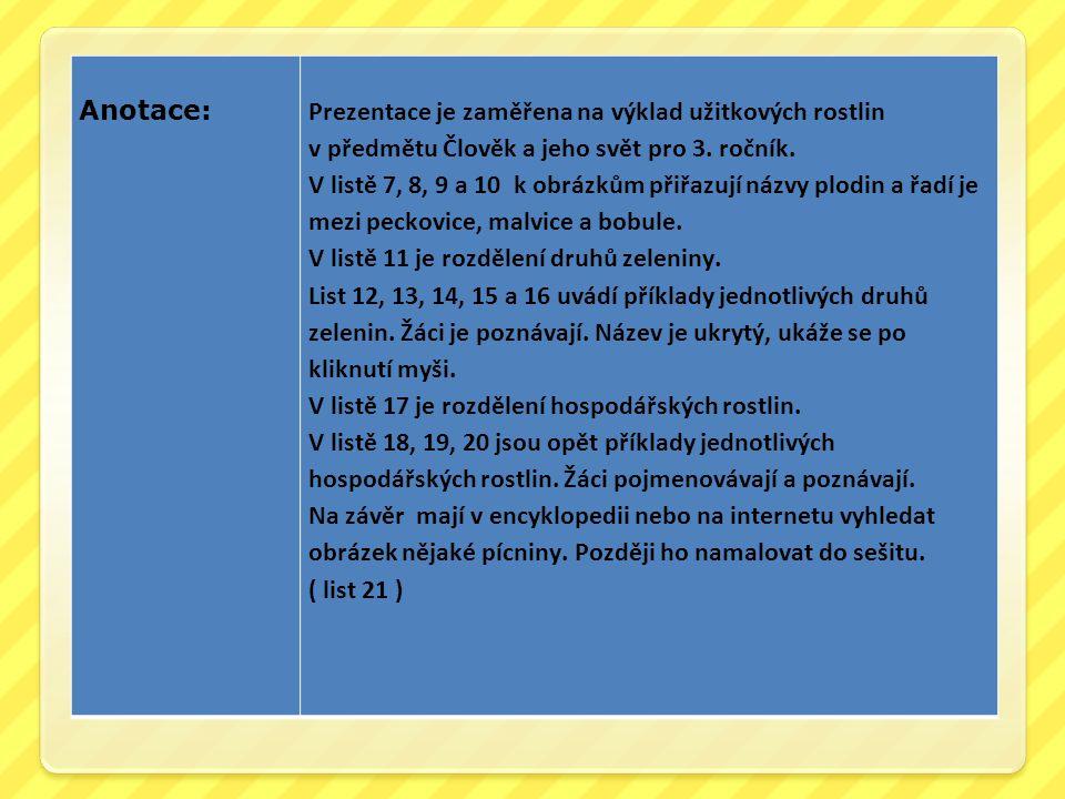 Datum vytvoření : 18.02.2012 Klíčová slova: malvice, peckovice, bobule, rostliny užitkové, hospodářské plodiny