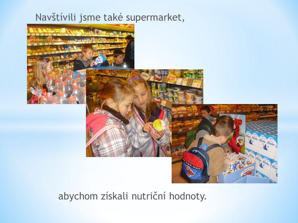 Navštívili jsme také supermarket, abychom získali nutriční hodnoty.