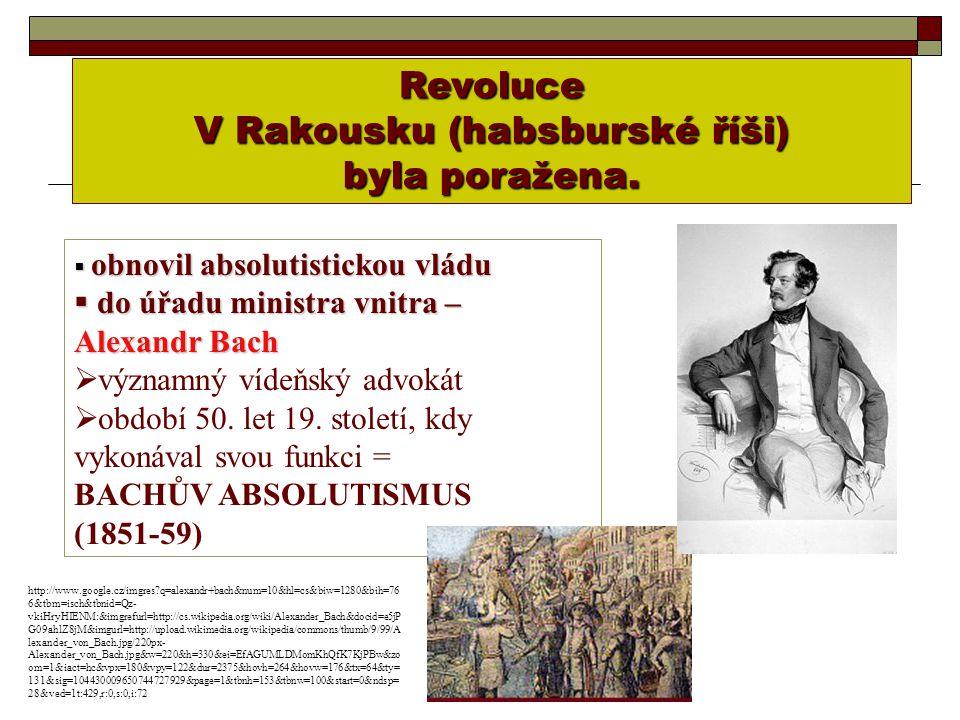 Revoluce V Rakousku (habsburské říši) byla poražena.