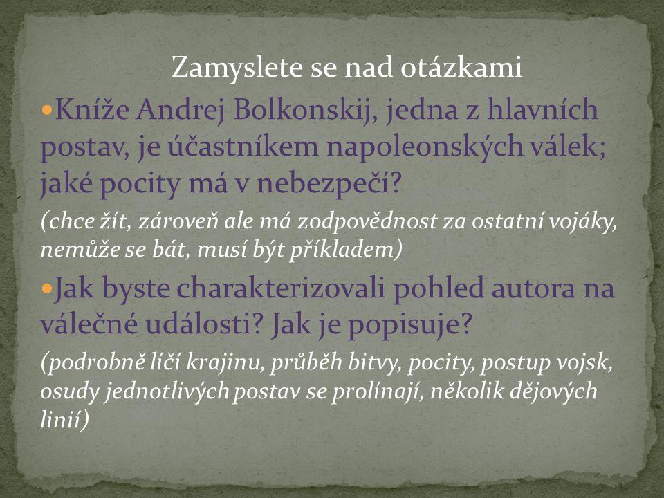 Zamyslete se nad otázkami Kníže Andrej Bolkonskij, jedna z hlavních postav, je účastníkem napoleonských válek; jaké pocity má v nebezpečí.