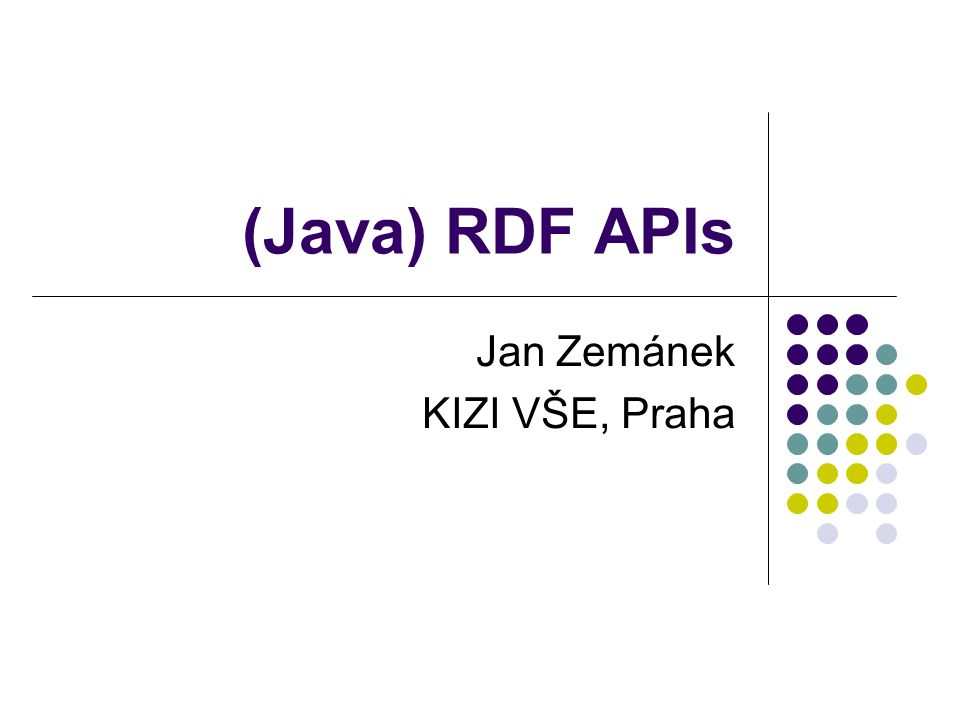 jan.zemanek@gmail.com2 Přehled Java RDF APIs Jena http://jena.sourceforge.net/ Download http://jena.sourceforge.net/downloads.html JavaDoc http://jena.sourceforge.net/javadoc/ An Introduction to RDF and the Jena RDF API http://jena.sourceforge.net/tutorial/RDF_API/ NG4J (Named Graphs for Jena) http://www4.wiwiss.fu-berlin.de/bizer/ng4j/ Sesame http://www.openrdf.org/ Open Anzo http://openanzo.org/