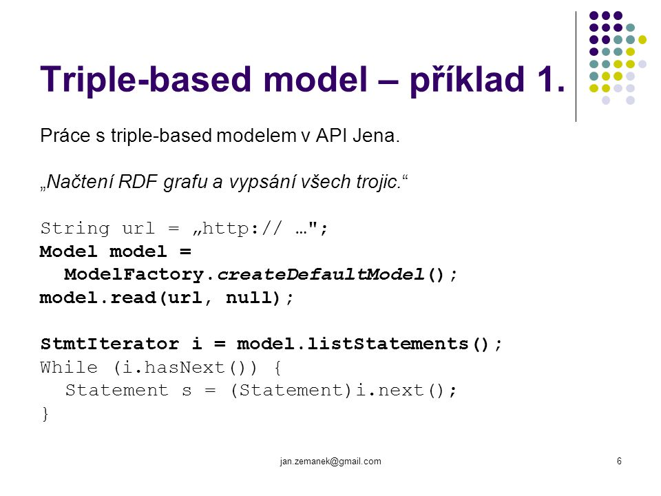 jan.zemanek@gmail.com6 Triple-based model – příklad 1.