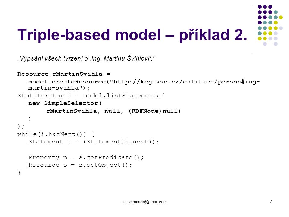 jan.zemanek@gmail.com7 Triple-based model – příklad 2.