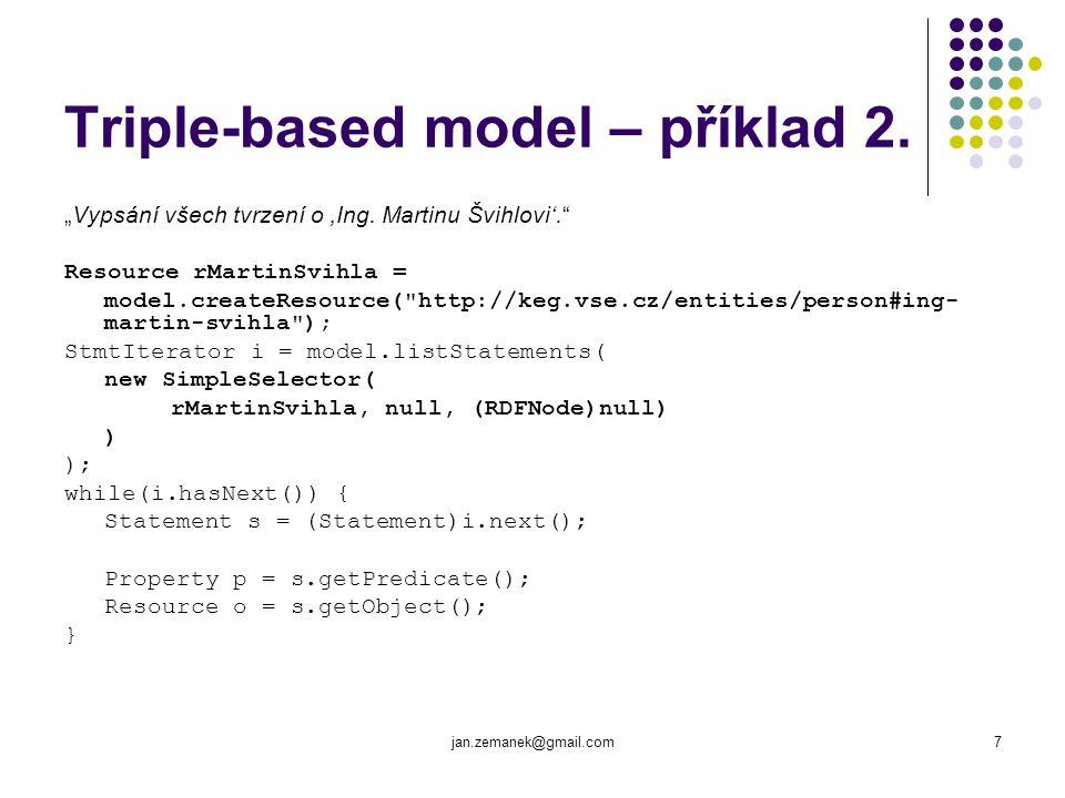 jan.zemanek@gmail.com8 Použití dotazovacích jazyků Dotazovací jazyky umožňují vybrat z RDF grafu tabulku hodnot nebo podgraf.