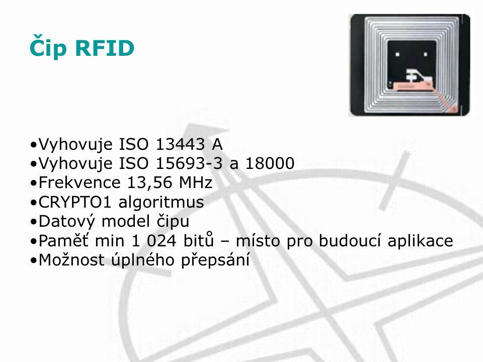 Čip RFID Vyhovuje ISO 13443 A Vyhovuje ISO 15693-3 a 18000 Frekvence 13,56 MHz CRYPTO1 algoritmus Datový model čipu Paměť min 1 024 bitů – místo pro b