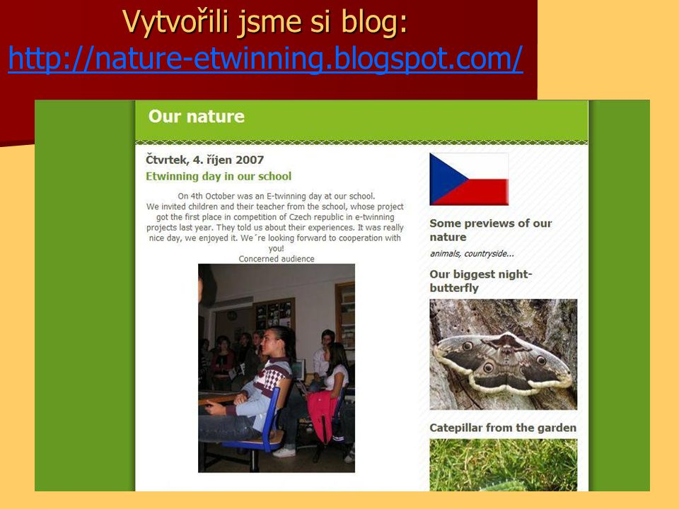 Vytvořili jsme si blog: http://nature-etwinning.blogspot.com/