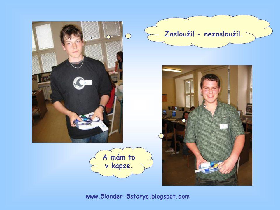 www.5lander-5storys.blogspot.com A mám to v kapse. Zasloužil - nezasloužil.