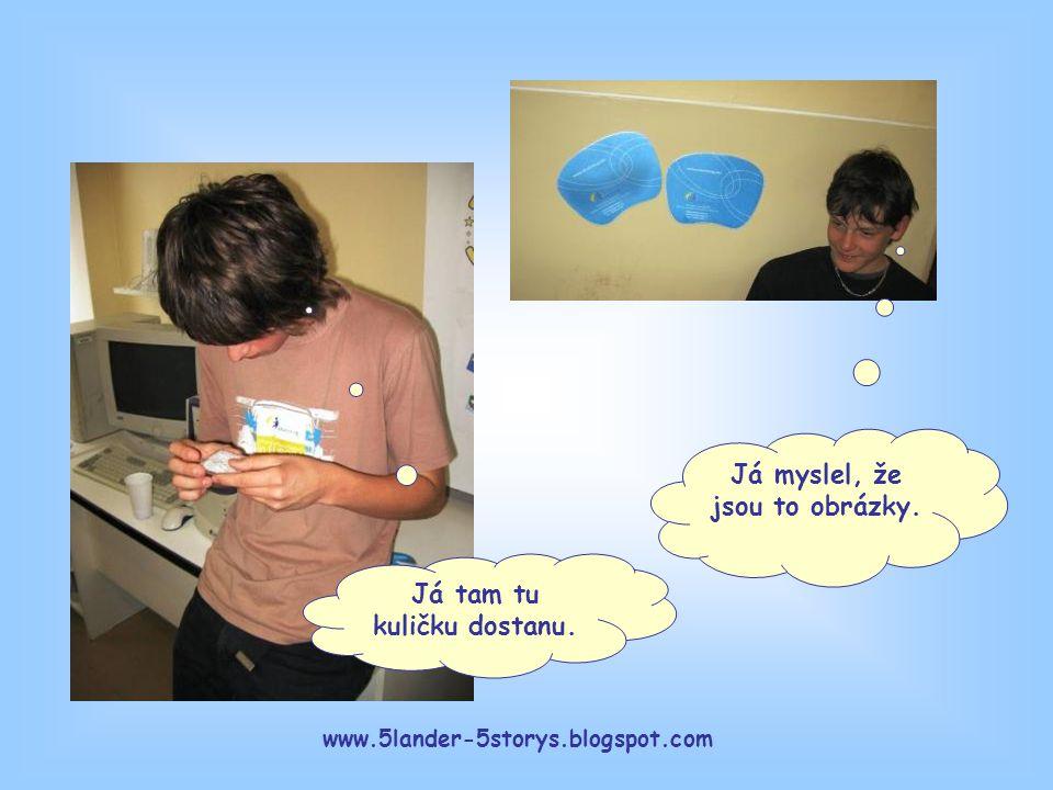 www.5lander-5storys.blogspot.com Já myslel, že jsou to obrázky. Já tam tu kuličku dostanu.