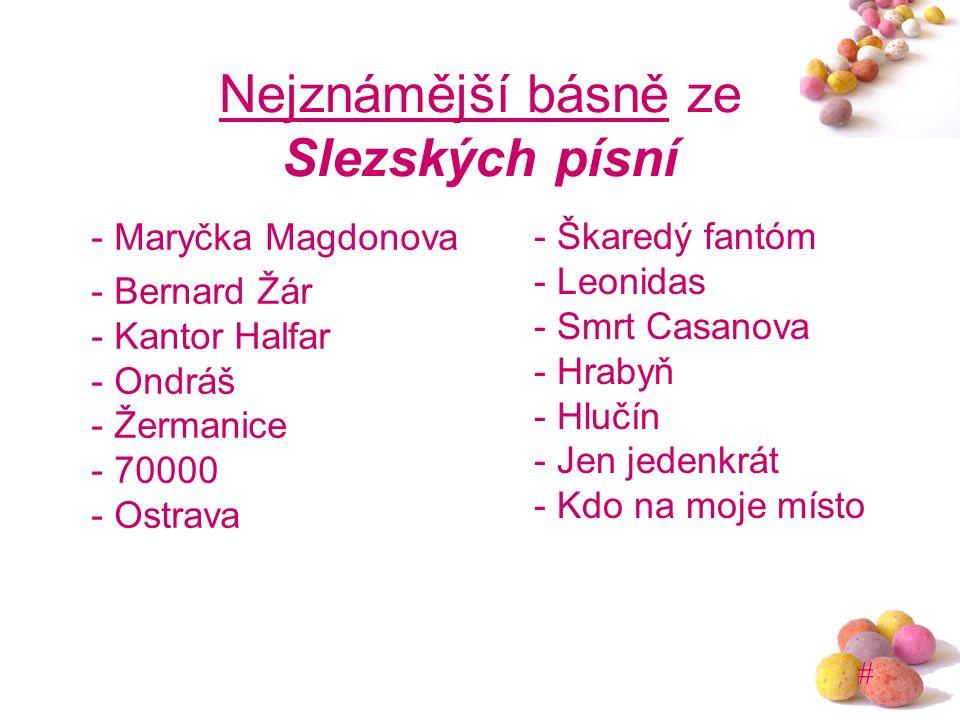 # Nejznámější básně ze Slezských písní - Maryčka Magdonova - Bernard Žár - Kantor Halfar - Ondráš - Žermanice - 70000 - Ostrava - Škaredý fantóm - Leo