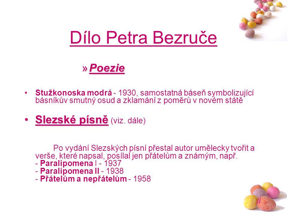 # Dílo Petra Bezruče »Poezie Stužkonoska modrá - 1930, samostatná báseň symbolizující básníkův smutný osud a zklamání z poměrů v novém státě Slezské p