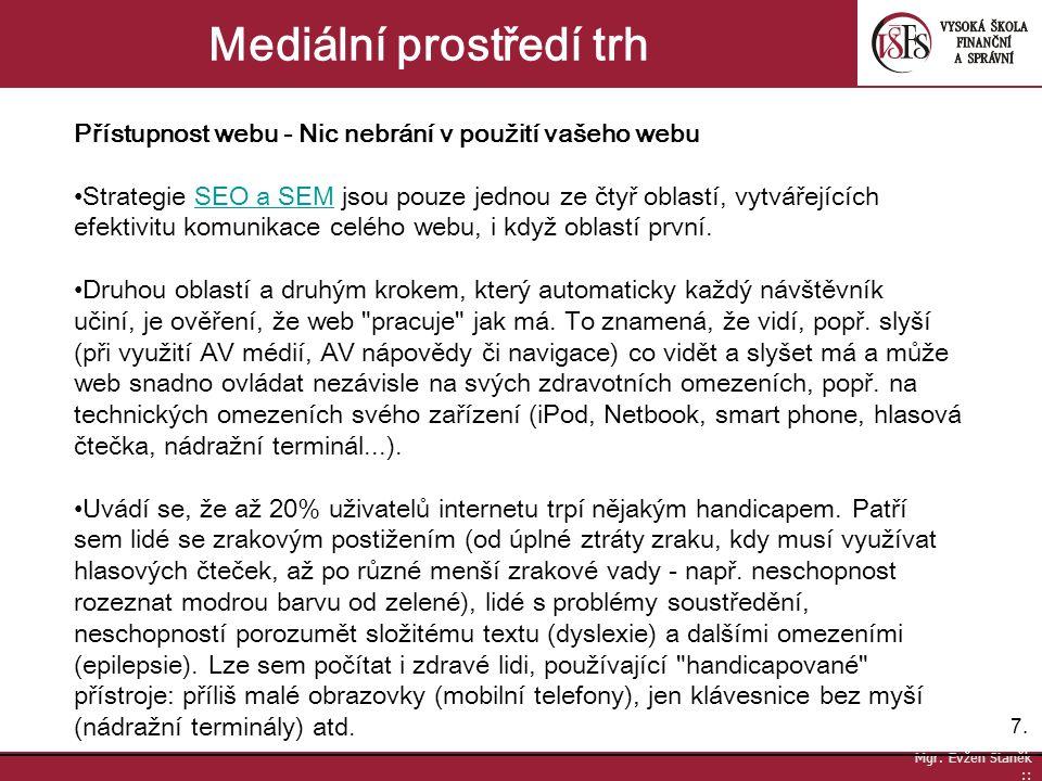 8.8.Mgr. Evžen Staněk :: Mediální prostředí trh Proto bylo celosvětově vydáno doporučení pro tzv.