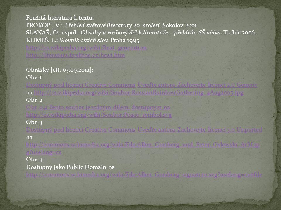 Použitá literatura k textu: PROKOP, V.: Přehled světové literatury 20. století. Sokolov 2001. SLANAŘ, O. a spol.: Obsahy a rozbory děl k literatuře –