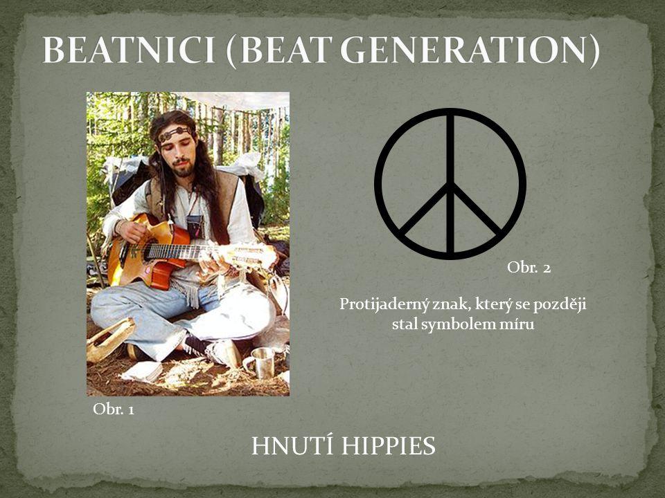 HNUTÍ HIPPIES Protijaderný znak, který se později stal symbolem míru Obr. 1 Obr. 2