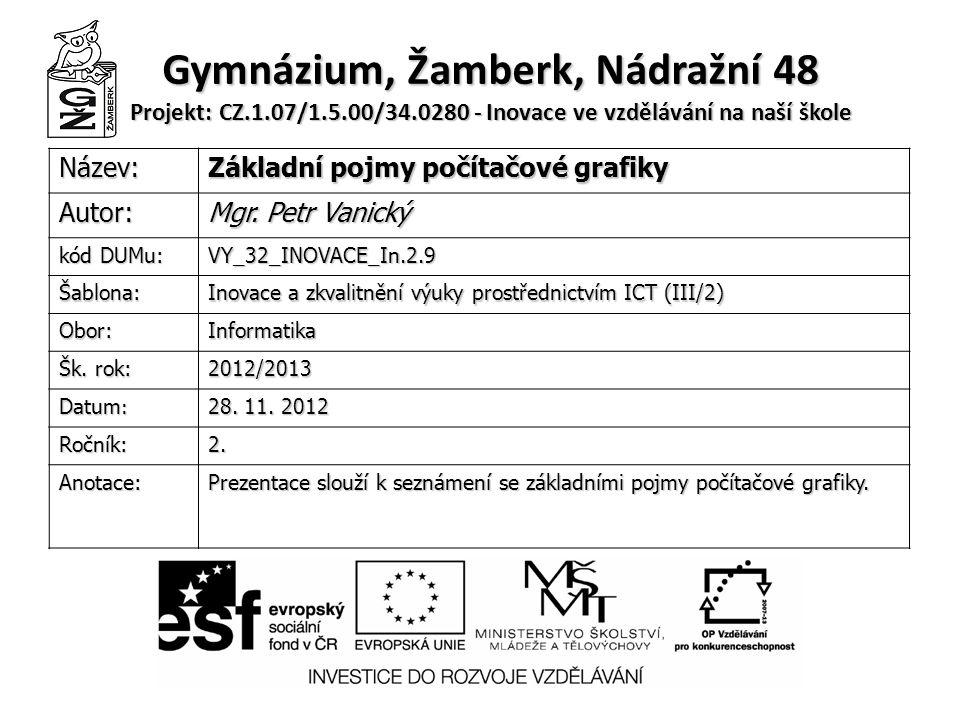 Počítačová grafika Mgr. Petr Vanický Gymnázium Žamberk