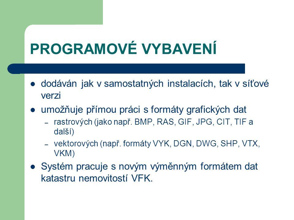 PROGRAMOVÉ VYBAVENÍ dodáván jak v samostatných instalacích, tak v síťové verzi umožňuje přímou práci s formáty grafických dat – rastrových (jako např.