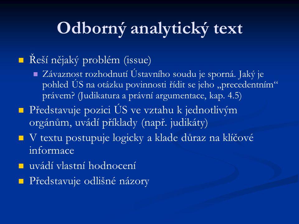 Hlavní problémy při psaní právních textů Nadměrné užívání závorek k dokreslení hlavního textu.