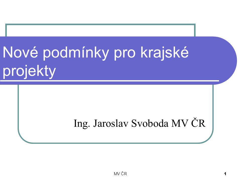 MV ČR 1 Nové podmínky pro krajské projekty Ing. Jaroslav Svoboda MV ČR